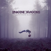 Imagine Dragons - Continued Silence EP