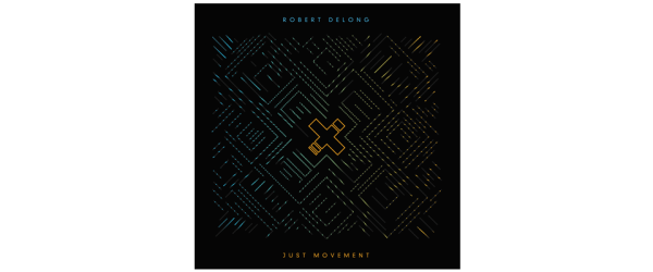 Robert Delong - Just Movement