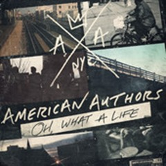American Authors - Oh, What a Life